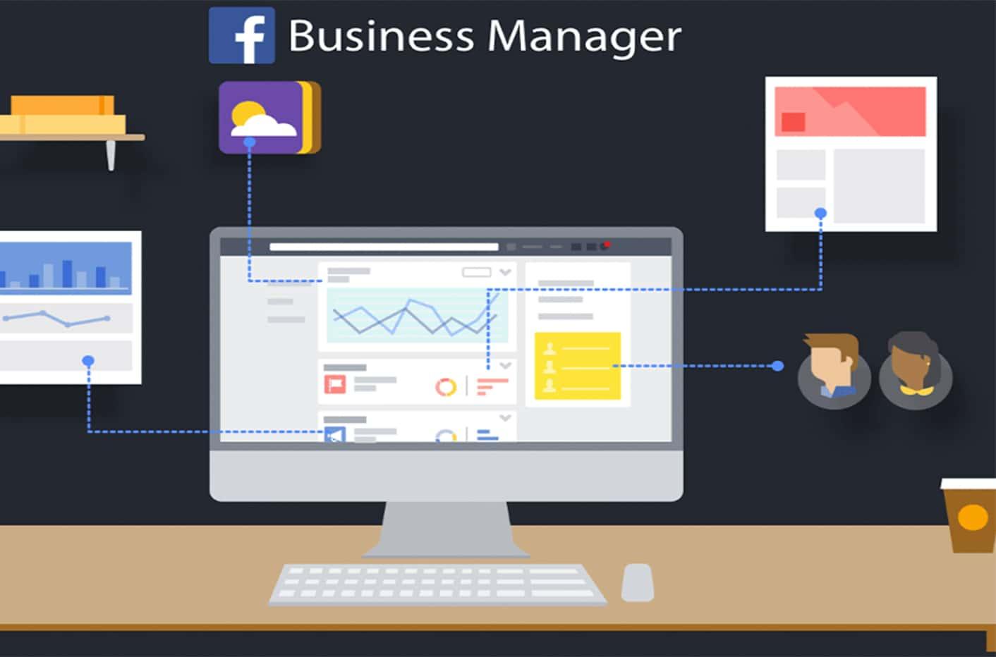 Facebook Business Manager Nedir? Neden Kullanmalısınız?