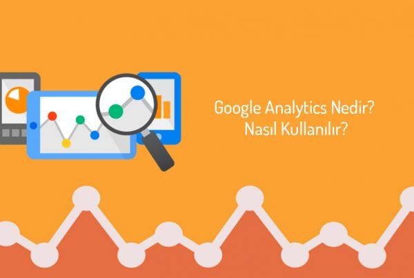 Google Analytics Nedir Nasıl Kullanılır