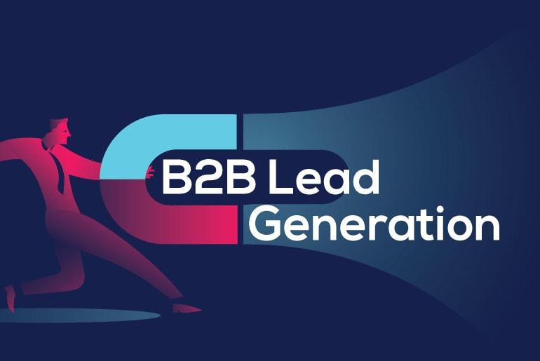 B2B Lead Generation Çalışmasında Etkili Olan Yöntemler